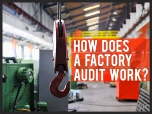 How Does a Factory Audit Work?