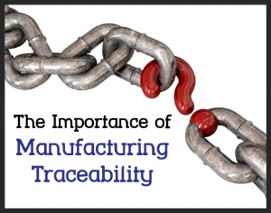 The Importance of Manufacturing Traceability